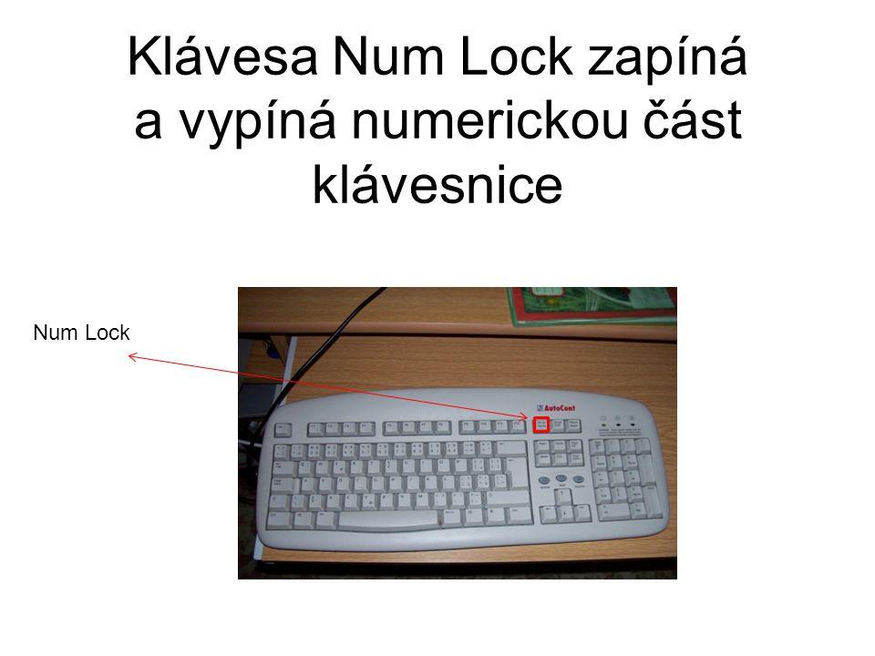 Klávesa Num Lock zapíná a vypíná numerickou část klávesnice