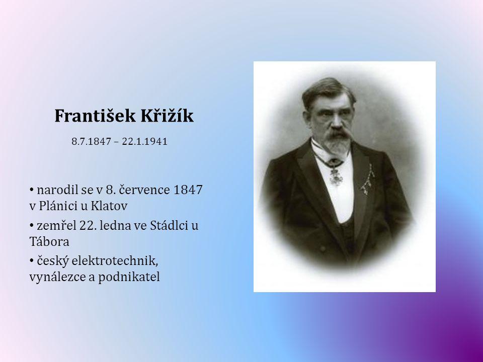 František Křižík narodil se v 8. července 1847 v Plánici u Klatov