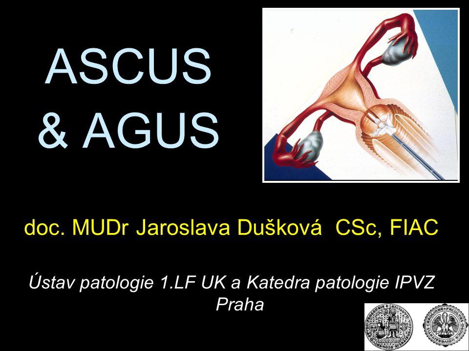 ASCUS & AGUS doc. MUDr Jaroslava Dušková CSc, FIAC