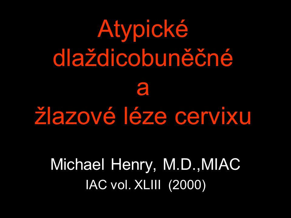 Atypické dlaždicobuněčné a žlazové léze cervixu