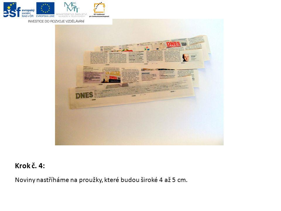 Krok č. 4: Noviny nastříháme na proužky, které budou široké 4 až 5 cm.