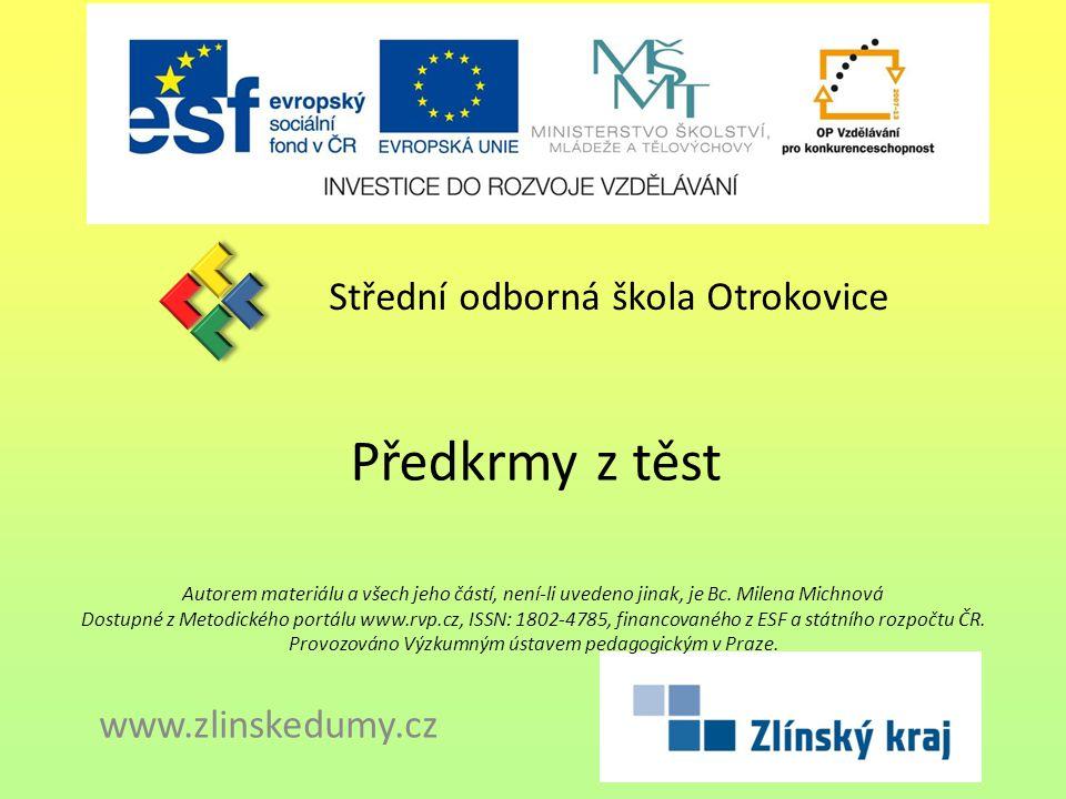Předkrmy z těst Střední odborná škola Otrokovice www.zlinskedumy.cz