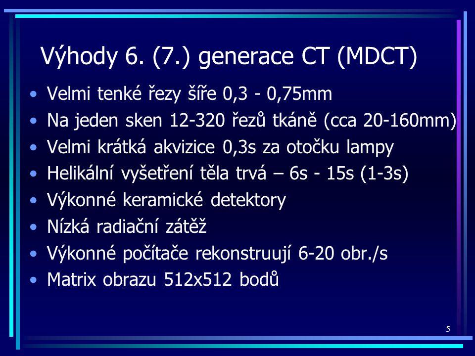 Výhody 6. (7.) generace CT (MDCT)