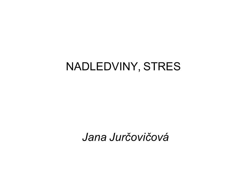 NADLEDVINY, STRES Jana Jurčovičová