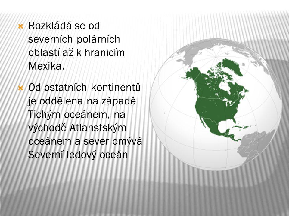 Rozkládá se od severních polárních oblastí až k hranicím Mexika.