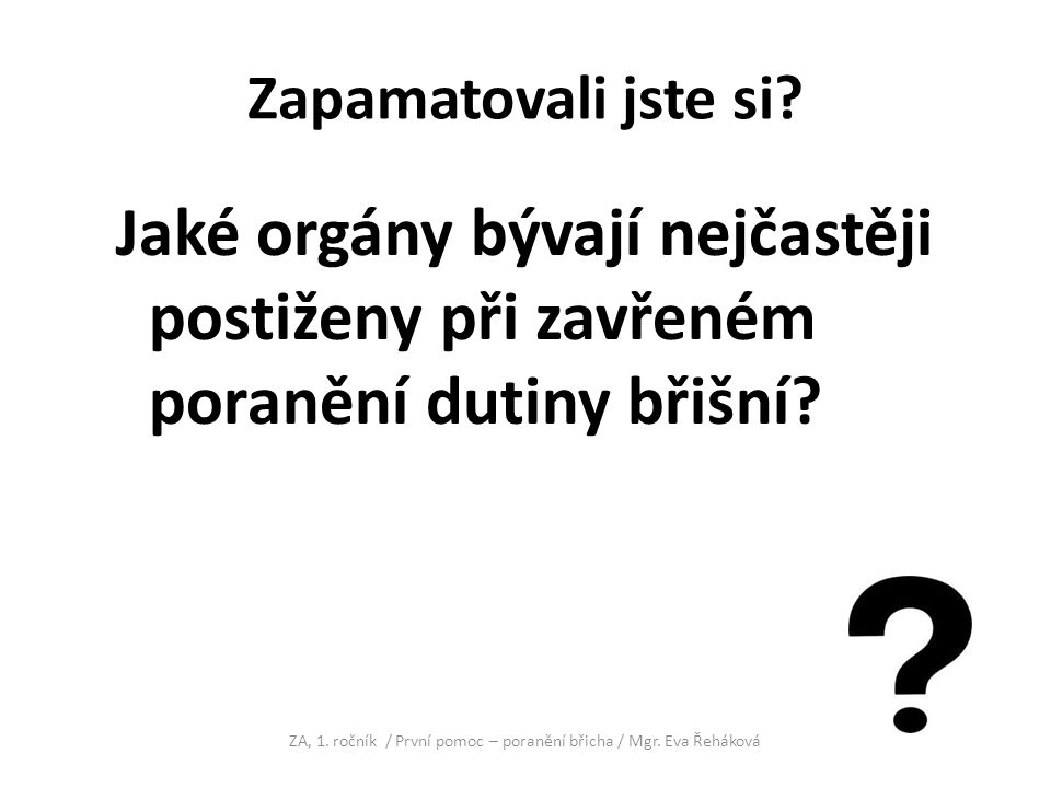ZA, 1. ročník / První pomoc – poranění břicha / Mgr. Eva Řeháková