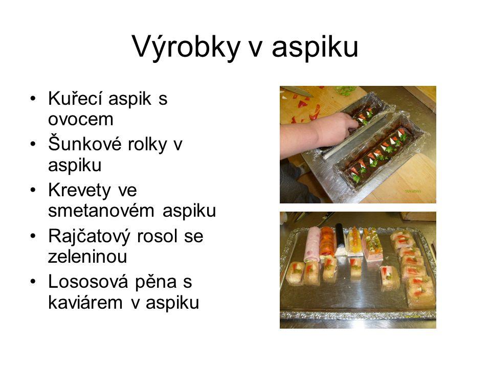Výrobky v aspiku Kuřecí aspik s ovocem Šunkové rolky v aspiku