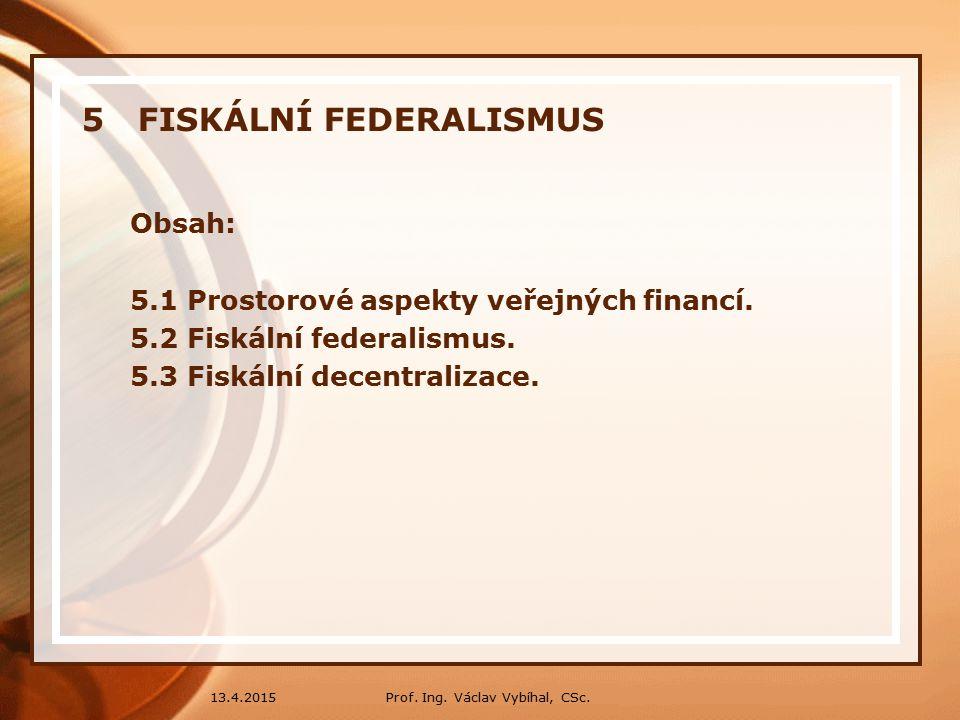 5 FISKÁLNÍ FEDERALISMUS