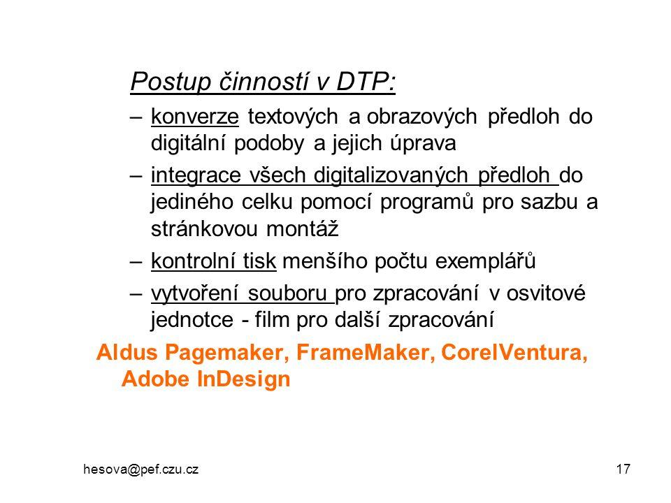 Informatika I 6/rozdělení softwaru. Postup činností v DTP: konverze textových a obrazových předloh do digitální podoby a jejich úprava.