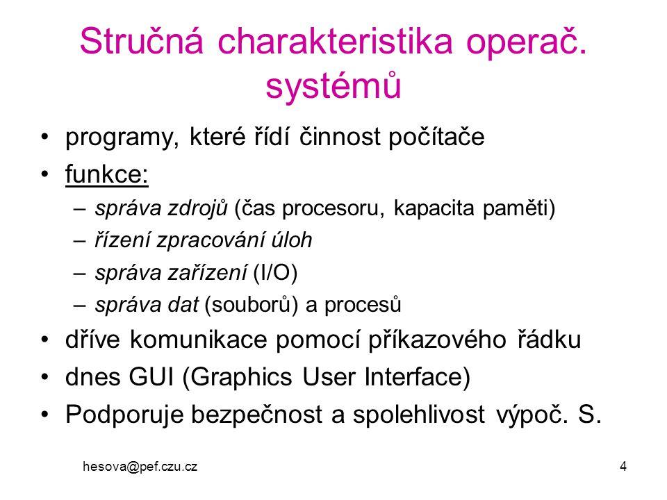 Stručná charakteristika operač. systémů