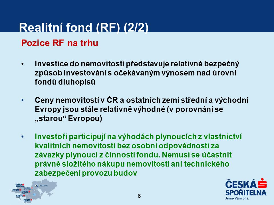 Realitní fond (RF) (2/2) Pozice RF na trhu