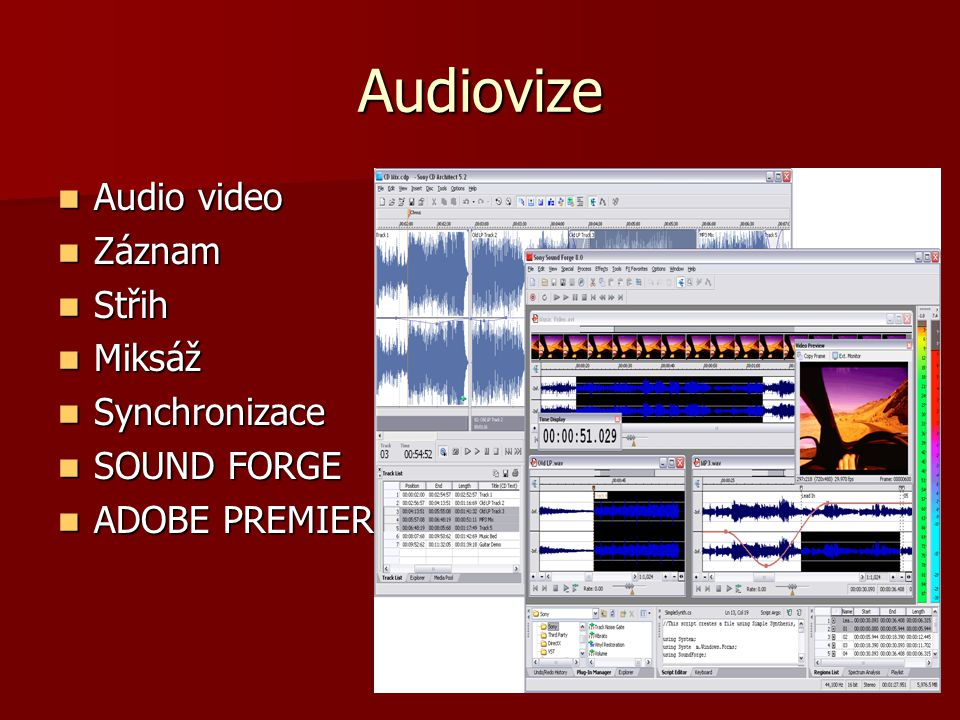 Audiovize Audio video Záznam Střih Miksáž Synchronizace SOUND FORGE