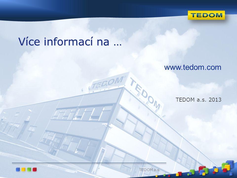 Více informací na … www.tedom.com TEDOM a.s. 2013