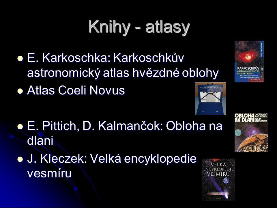 Knihy - atlasy E. Karkoschka: Karkoschkův astronomický atlas hvězdné oblohy. Atlas Coeli Novus. E. Pittich, D. Kalmančok: Obloha na dlani.