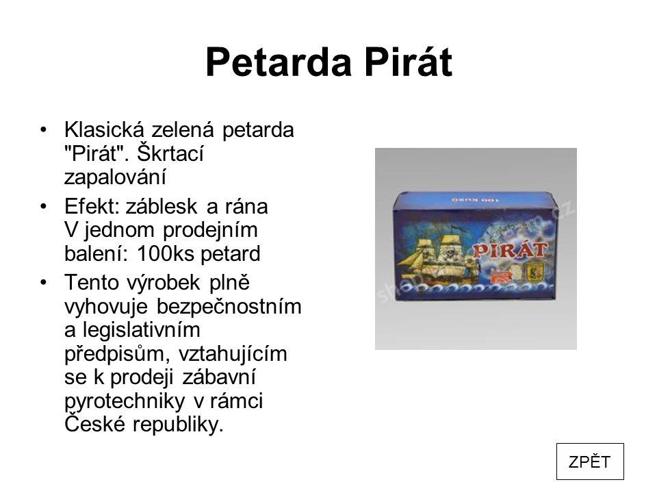 Petarda Pirát Klasická zelená petarda Pirát . Škrtací zapalování