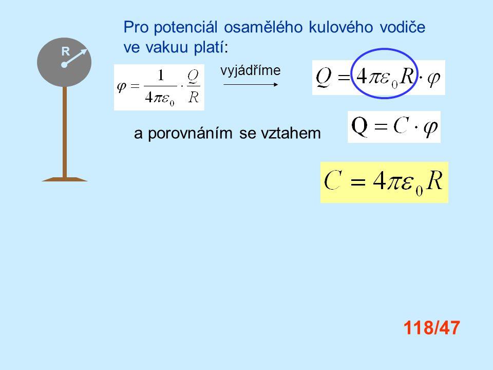 118/47 Pro potenciál osamělého kulového vodiče ve vakuu platí: