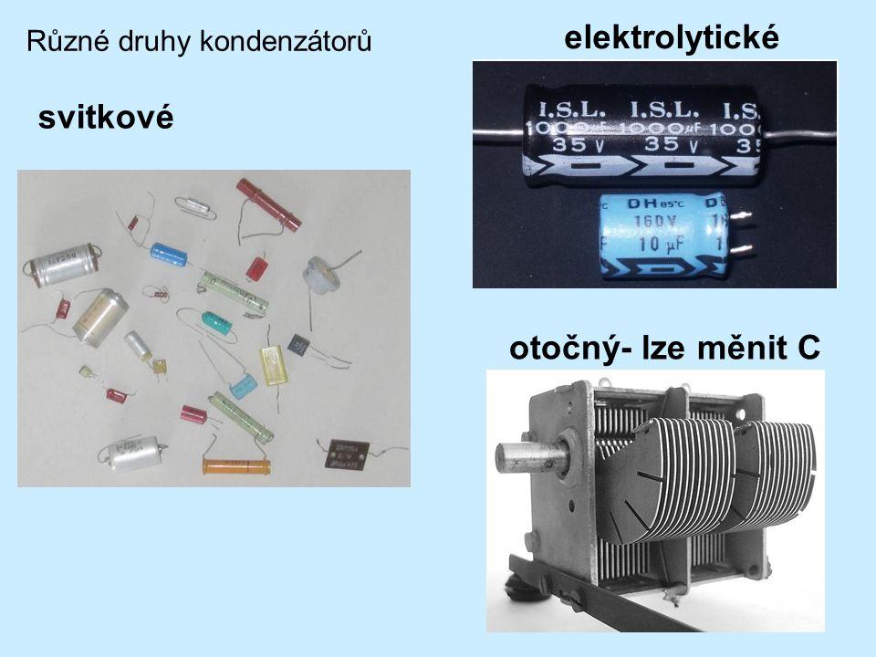 elektrolytické Různé druhy kondenzátorů svitkové otočný- lze měnit C