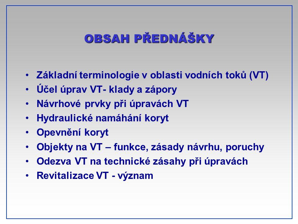 OBSAH PŘEDNÁŠKY Základní terminologie v oblasti vodních toků (VT)