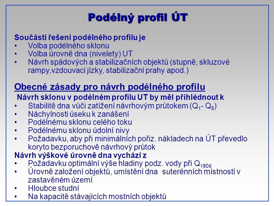 Podélný profil ÚT CTU-Prague Obecné zásady pro návrh podélného profilu