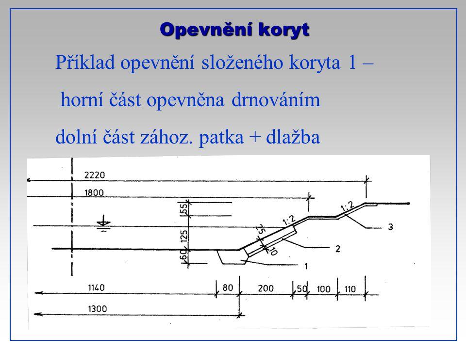Příklad opevnění složeného koryta 1 – horní část opevněna drnováním