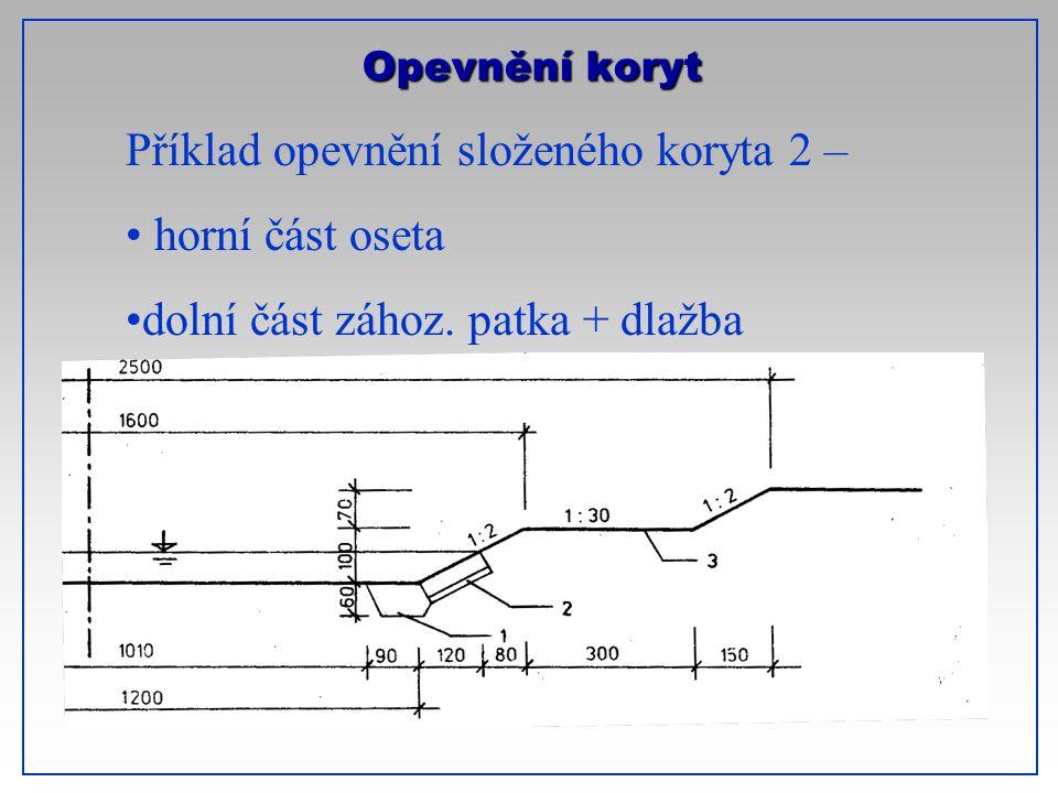 Příklad opevnění složeného koryta 2 – horní část oseta