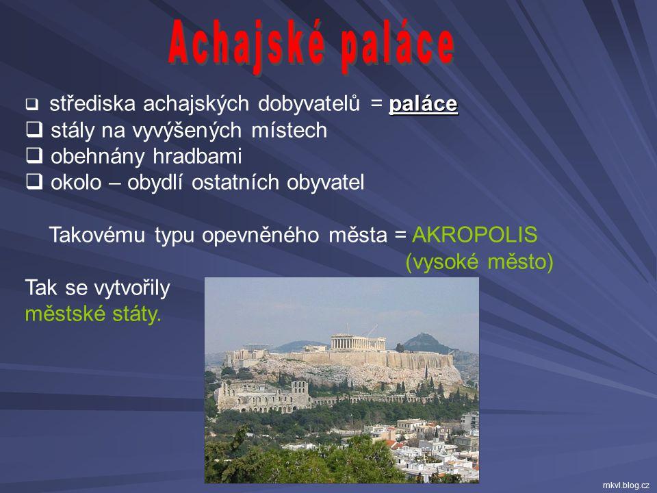 Achajské paláce stály na vyvýšených místech obehnány hradbami