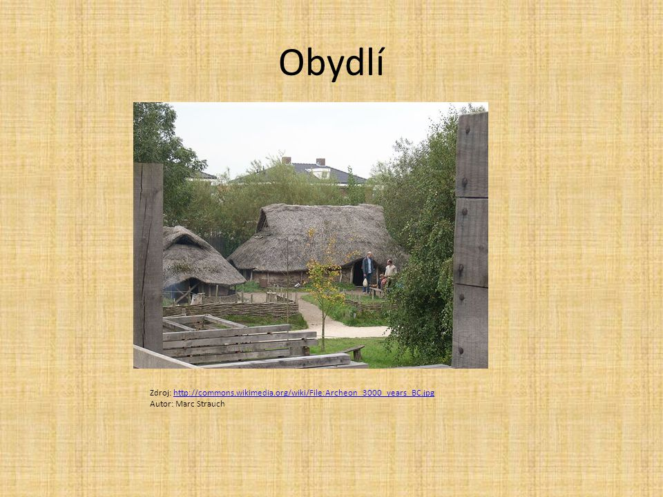 Obydlí Zdroj: http://commons.wikimedia.org/wiki/File:Archeon_3000_years_BC.jpg Autor: Marc Strauch