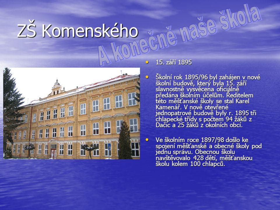 ZŠ Komenského A konečně naše škola 15. září 1895