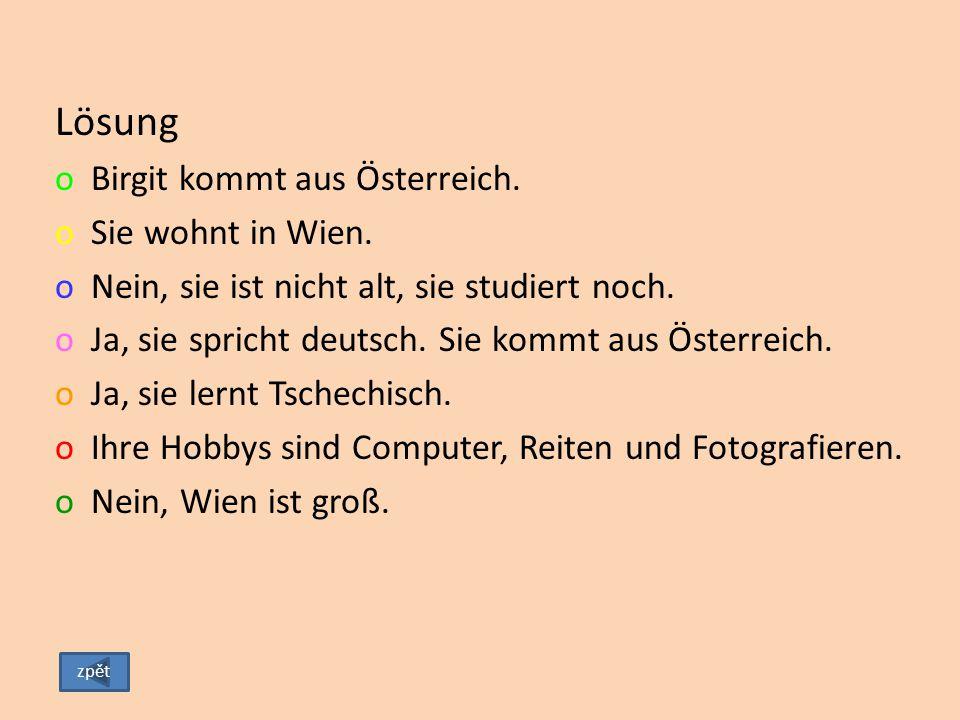 Lösung Birgit kommt aus Österreich. Sie wohnt in Wien.