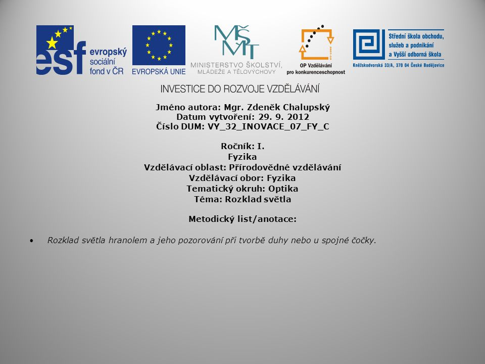 Jméno autora: Mgr. Zdeněk Chalupský Datum vytvoření: 29. 9. 2012