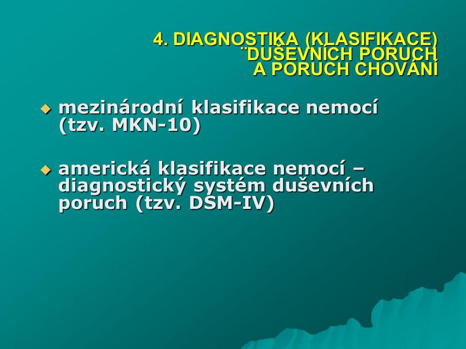 4. DIAGNOSTIKA (KLASIFIKACE) ¨DUŠEVNÍCH PORUCH A PORUCH CHOVÁNÍ