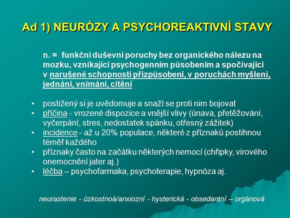 Ad 1) NEURÓZY A PSYCHOREAKTIVNÍ STAVY