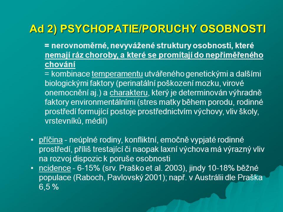 Ad 2) PSYCHOPATIE/PORUCHY OSOBNOSTI