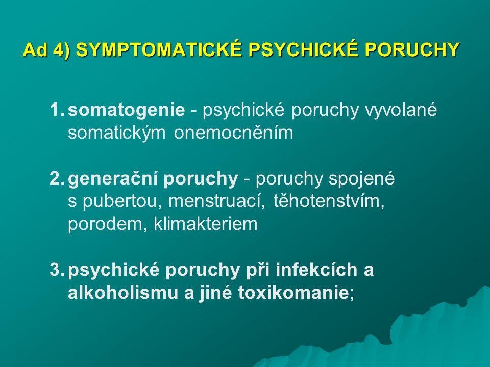 Ad 4) SYMPTOMATICKÉ PSYCHICKÉ PORUCHY