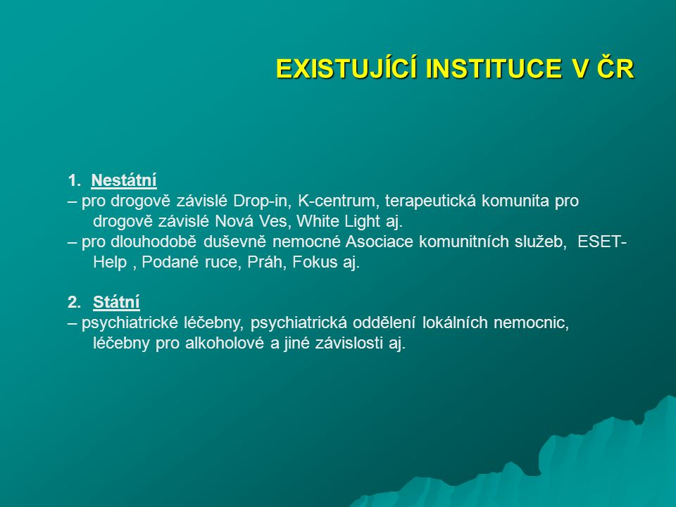 EXISTUJÍCÍ INSTITUCE V ČR
