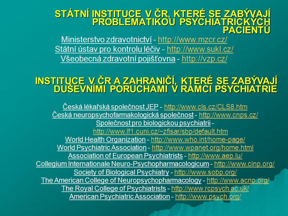 STÁTNÍ INSTITUCE V ČR, KTERÉ SE ZABÝVAJÍ PROBLEMATIKOU PSYCHIATRICKÝCH PACIENTŮ