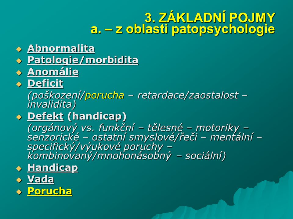 3. ZÁKLADNÍ POJMY a. – z oblasti patopsychologie