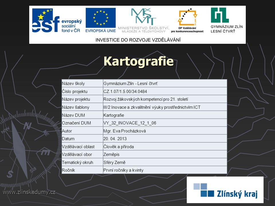 Kartografie www.zlinskedumy.cz Název školy