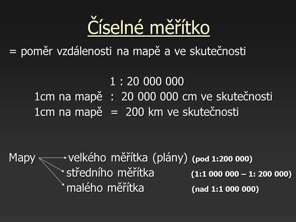 Číselné měřítko = poměr vzdálenosti na mapě a ve skutečnosti