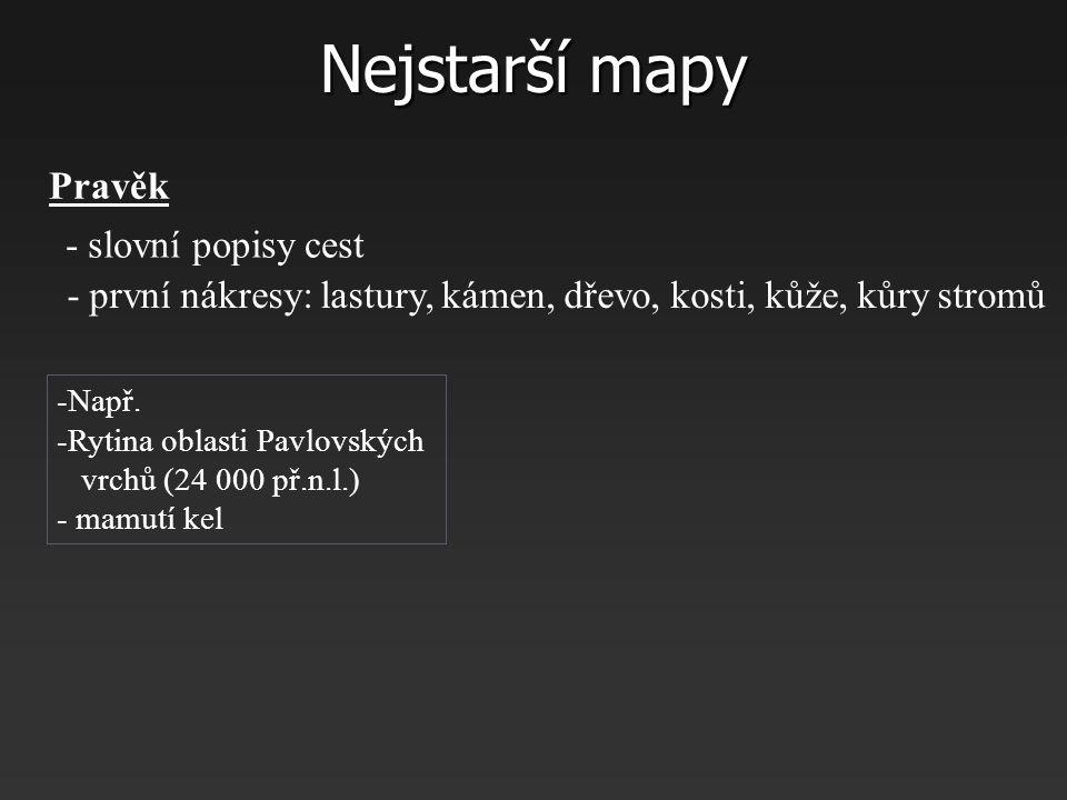 Nejstarší mapy Pravěk - slovní popisy cest