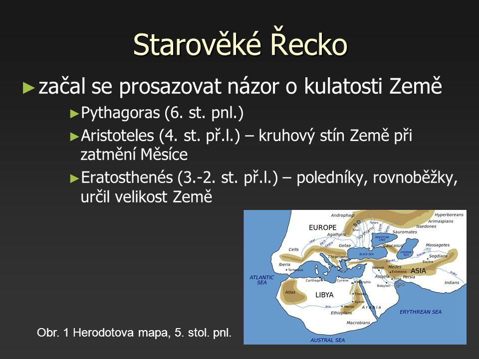 Starověké Řecko začal se prosazovat názor o kulatosti Země