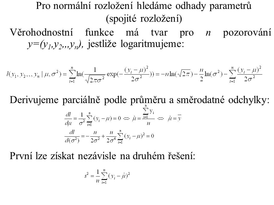 Pro normální rozložení hledáme odhady parametrů (spojité rozložení)
