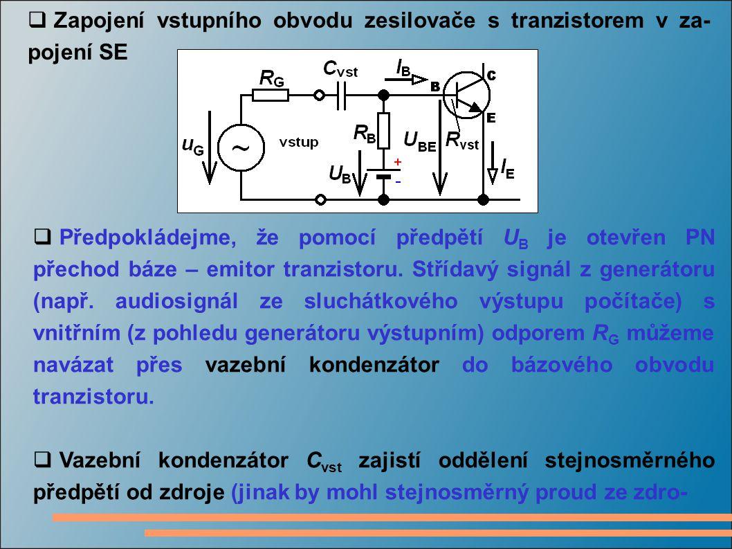 Zapojení vstupního obvodu zesilovače s tranzistorem v za-pojení SE