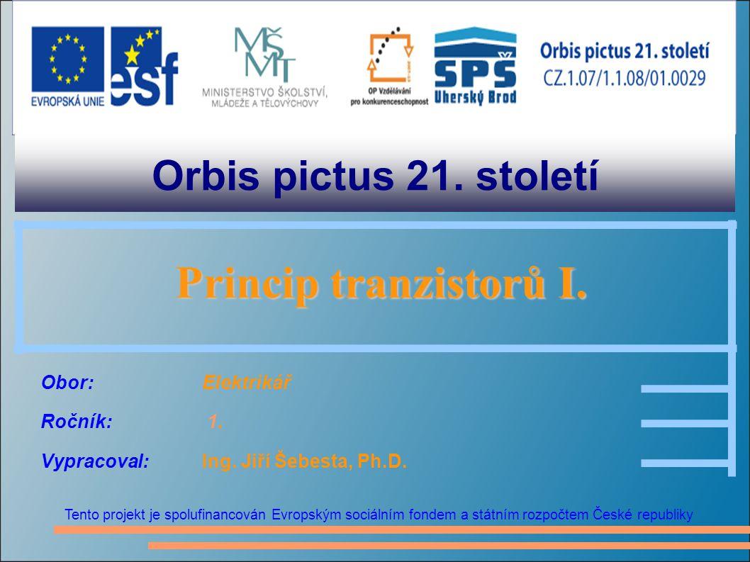 Orbis pictus 21. století Princip tranzistorů I.