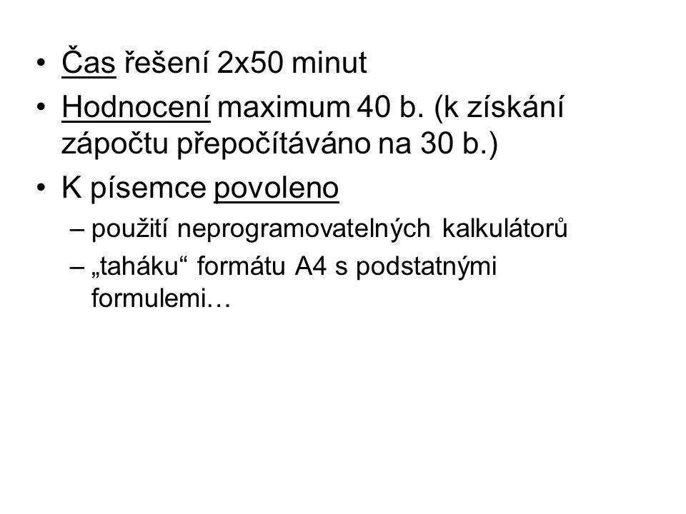 Hodnocení maximum 40 b. (k získání zápočtu přepočítáváno na 30 b.)