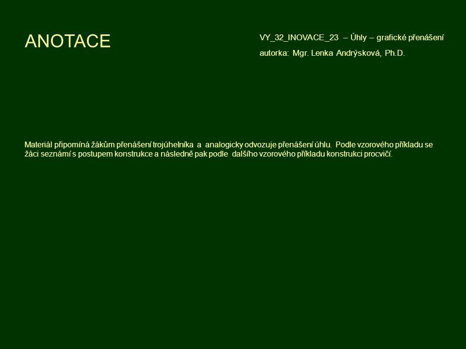 ANOTACE VY_32_INOVACE_23 – Úhly – grafické přenášení