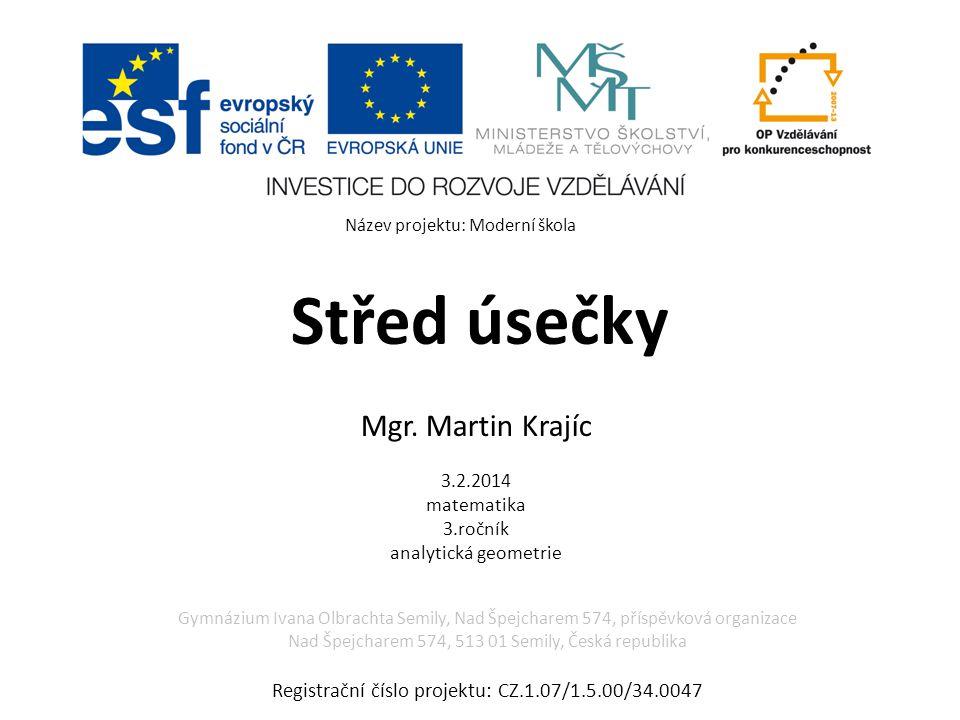 Mgr. Martin Krajíc 3.2.2014 matematika 3.ročník analytická geometrie