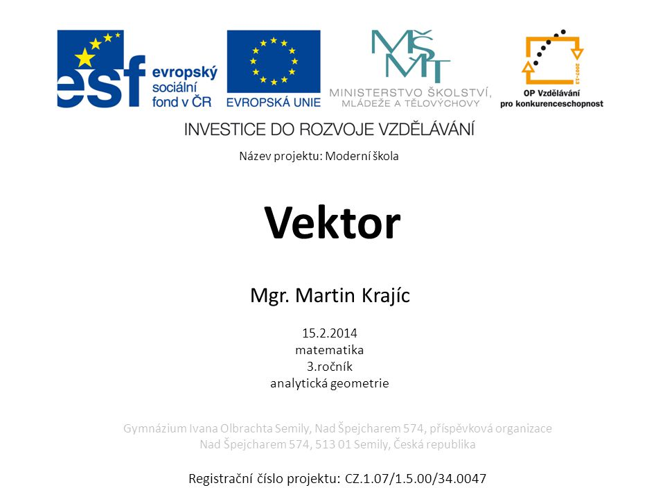 Mgr. Martin Krajíc 15.2.2014 matematika 3.ročník analytická geometrie