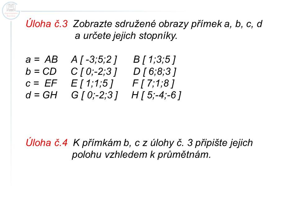 Úloha č.3 Zobrazte sdružené obrazy přímek a, b, c, d