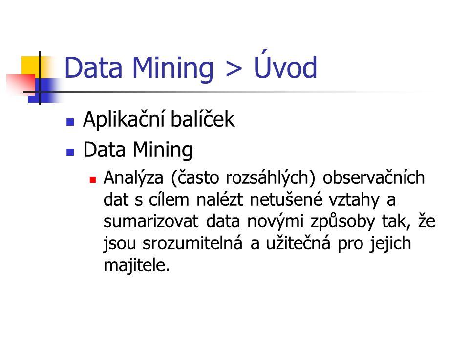 Data Mining > Úvod Aplikační balíček Data Mining